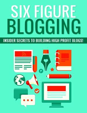 How to make Six Figures Blogging
