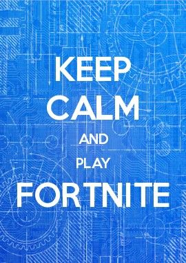 Keep Calm And Play Fortnite In 2019 Game Quotes Keep Calm