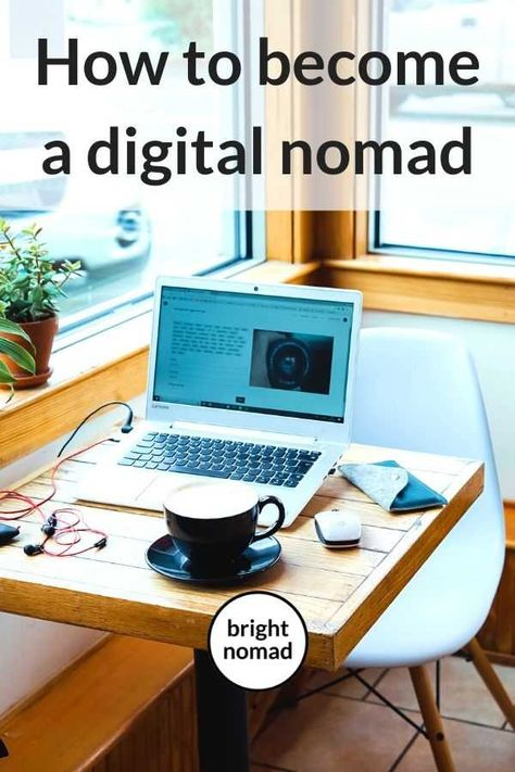 How to become a digital nomad: A step-by-step guide