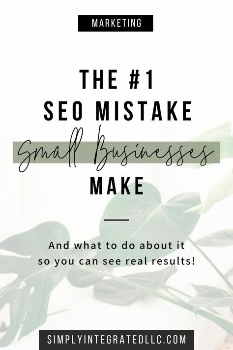 The #1 SEO Mistake Small Business Make