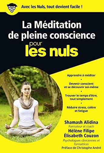 Telechargez Ou Lisez Le Livre La Meditation De Pleine Conscience Pour Les Nuls Poche De Herve Priels Meditation Pleine Conscience Pleine Conscience Meditation