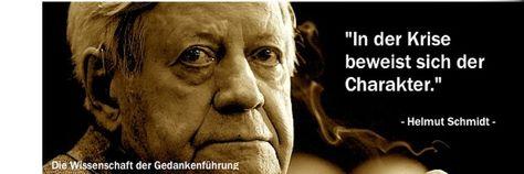 """""""In der Krise beweist sich der Charakter."""" Helmut Schmidt"""
