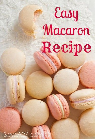 Easy Macaron Recipe Recipe Macarons Recipe Easy Macaron Recipe Macaron Cookies