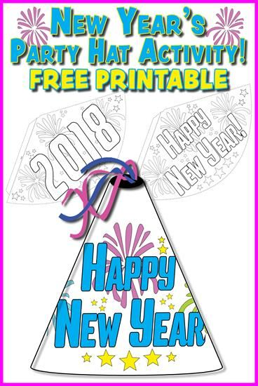 Printable 2018 New Year S Party Hat Activity Craft 3 Versions Kids Printable Coloring Pages New Years Activities Preschool Worksheets Free Printables