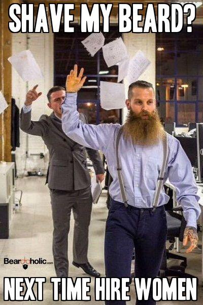 Shave My Beard? Next Time Hire Women. Do You Agree? From Beardoholic.net