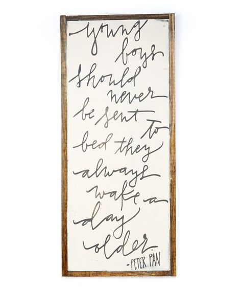 Kids quote - Look at this Peter Pan Sign on #zulily today!