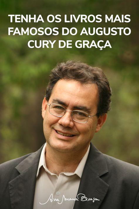 Tenha os livros mais famosos do Augusto Cury de graça | Ana Maria Braga