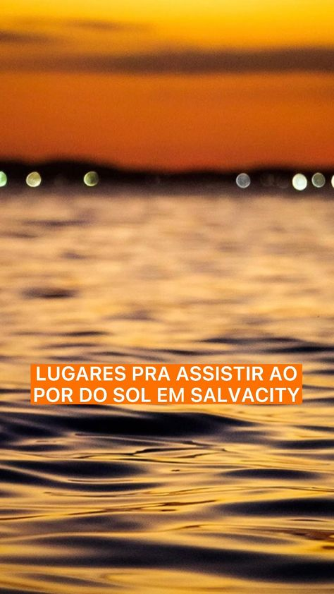 Lugares pra assistir ao por do sol em Salvacity! #Salvador #Bahia #Nordeste #PordoSol