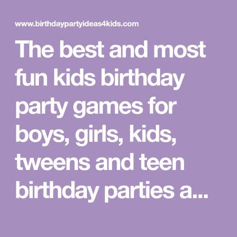 The Best And Most Fun Kids Birthday Party Games For Boys Girls