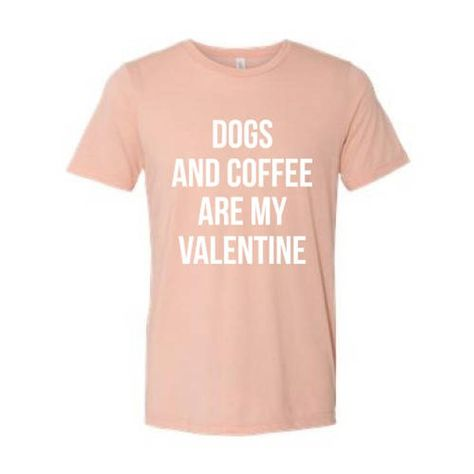 e302efe5c890 Dogs and Coffee are my Valentine Unisex Tee // Valentines Tee // Dog Tshirt  // Coffee Tshirt // Valentines Day // Funny Shirt // Dog Tee in 2019 |  Wishlist