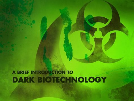 A Brief Introduction to Dark Biotechnology, Bioterrorism and Bioweapons