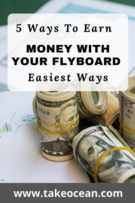 5 Ways to Earn Money With Your Flyboard (Easiest Ways)