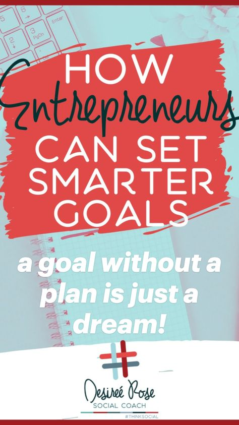 a goal without a plan is just a dream!
