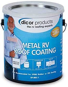 Amazon Com Dicor Rpmrc1 Elastomeric Metal Rv Roof Coating Automotive Roof Coating Roof Rv