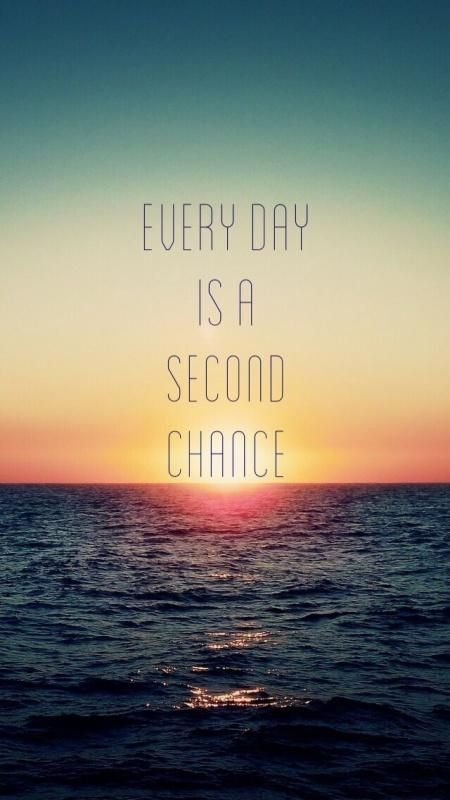 Every Day Is A Second Chance Picture Quote 1 New Day Quotes Chance Quotes Second Chance Quotes