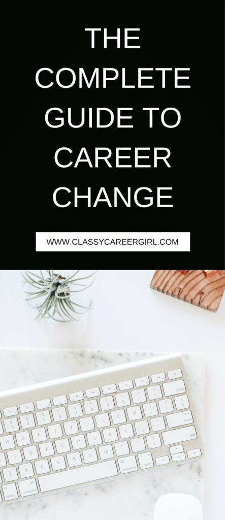 The Complete Guide to Career Change - Classy Career Girl