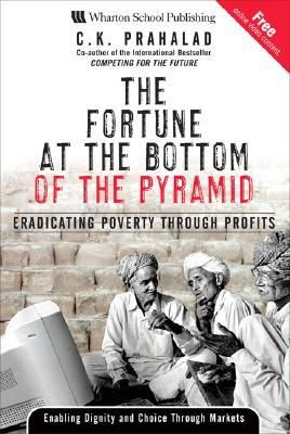 Download Pdf The Fortune At The Bottom Of The Pyramid Eradicating Poverty Through Profits By C K Prahalad Fre Book Review Blogs Book Recommendations Ebooks