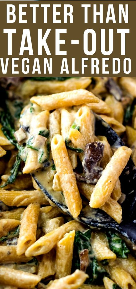 This Vegan Alfredo with sautéed mushrooms and spinach is better than take-out! In less than 30 minutes you'll have a gourmet vegan meal everyone at your table will enjoy! #veganalfredo #takeout #vegancreamsauce #mushrooms #spinach