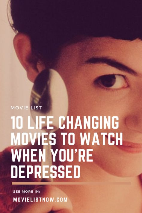 10 Life Changing Movies to Watch When You're Depressed - Movie List Now