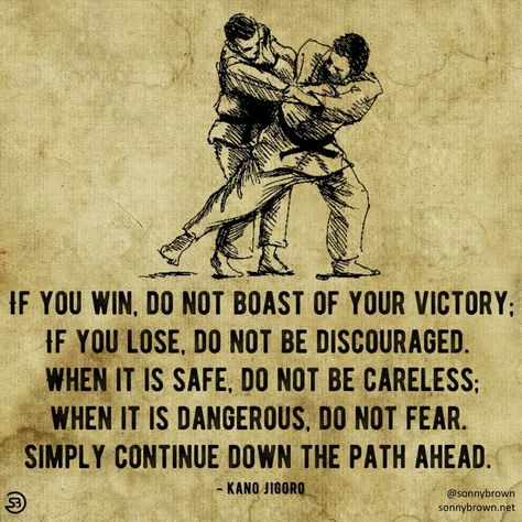 """If you win, do not boast of your victory; if you lose, do not be discouraged."" – Kanō Jigorō (1080 x 1080)"