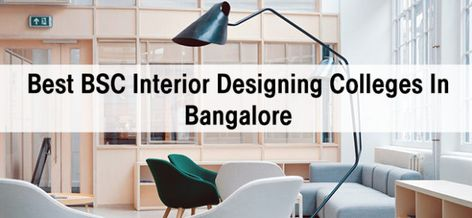 Best Bsc Interior Design Colleges In Bangalore Course Details Eligibility Scope With Images Interior Design Colleges Interior Design Interior