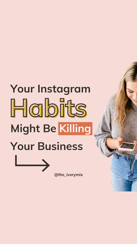 your instagram habits might be killing your business
