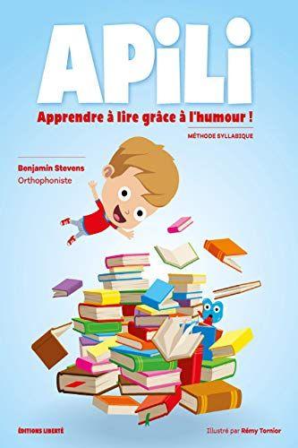 Apili Apprendre A Lire Grace A L Humour Apprentissage De La Lecture Methode Syllabique Apprendre A Lire