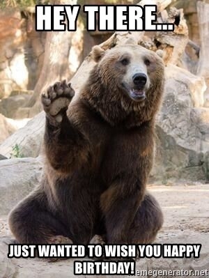 Waving Brown Bear Hey There Just Wanted To Wish You Happy