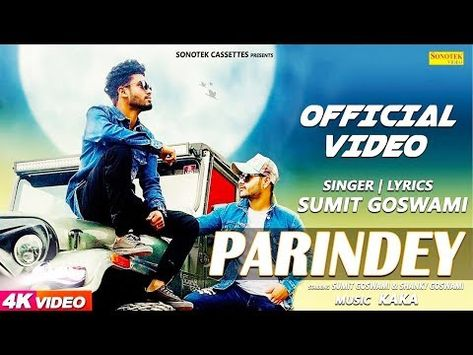 Udne Parindey Sumit Goswami Parindey Yaar Mere Jigri Sumit Goswami New Haryanvi Latest Song 2019 Youtube Songs New Song Download Dj Remix Songs