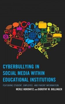 Cyberbullying in social media within educational institutions : featuring student, employee, and parent information