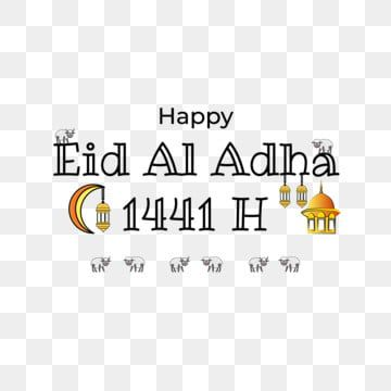 greeting text of happy eid al adha 1441 h islamic celebration cartoon style eid eid al adha idul adha png and vector with transparent background for free dow in 2020 happy greeting text of happy eid al adha 1441