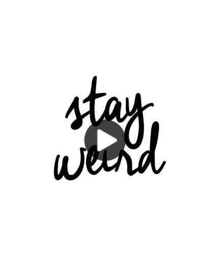 Stay Weird In 2020 Short Funny Quotes Short Quotes Stay Weird