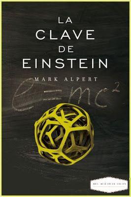 Lectores En Extinción La Clave De Einstein Mark Alpert Descarga Gratis Einstein Libros Libros Para Leer