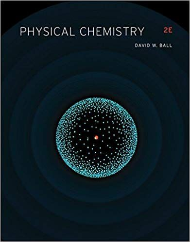 Physical Chemistry 2nd Edition By David W Ball Physical Chemistry Physics Chemistry