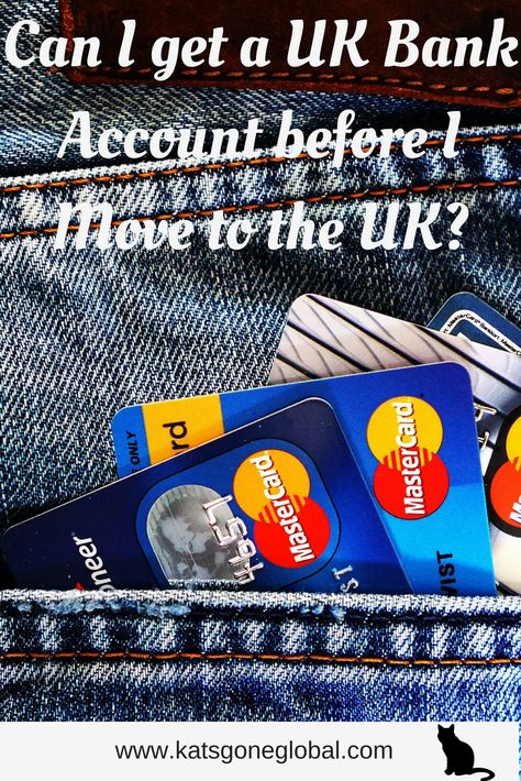 How To Get A Uk Bank Account Before Moving To The Uk Moving To