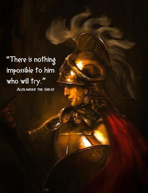 """Alexander the Great, King of Macedonia the ancient kingdom of Greece. Alexander the Great says"""" there is nothing impossible to him who will try"""" this quote means that if you put your mind to it you can accomplish great things Quotable Quotes, Wisdom Quotes, Motivational Quotes, Life Quotes, Inspirational Quotes, Qoutes, Soul Quotes, Alexander The Great Quotes, Warrior Quotes"""