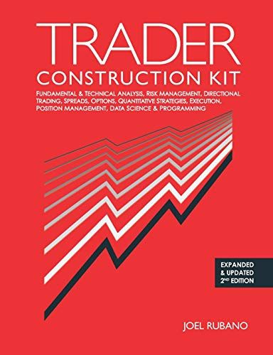 Trader Construction Kit Fundamental Technical Analysis Risk Management Directional Trading Spreads Options Q Technical Analysis Risk Management Data Science
