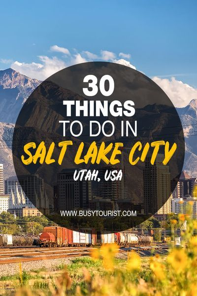 30 Best Fun Things To Do In Salt Lake City Utah In 2020 North America Travel Destinations Utah Travel Salt Lake City Utah