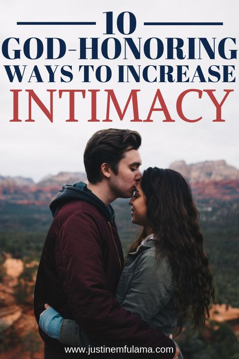 10 God-honoring ways to increase intimacy in your relationship