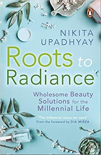 Roots To Radiance Nikita Upadhyay 9780143447566 Amazon Com Books In 2020 Beauty Solution Solutions Beauty Foods