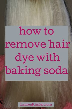 Remove Hair Dye With No Bleach Use Harmless Baking Soda To Remove Hair Color In 2020 Hair Dye Removal Hair Color Remover Diy Hair Color Remover