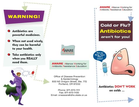Cold or flu? : antibiotics aren't for you!, by the Oregon Alliance Working for Antibiotic Resistance Education