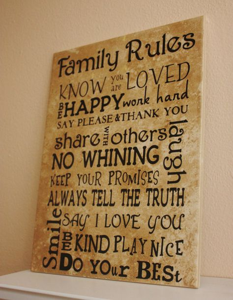 and then there's Janet's rule, which is the best family rule of all. @Janet Davis-Wagner