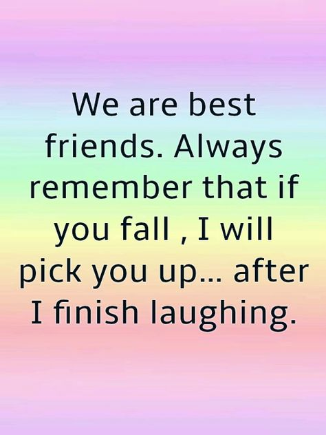 Motivational Quotes For Friends, Bff Quotes Funny, Best Friend Quotes Meaningful, Short Best Friend Quotes, Besties Quotes, Quotes For Bios, Funny Quotes About Friends, Best Friend Quotes Funny Hilarious, New Friend Quotes