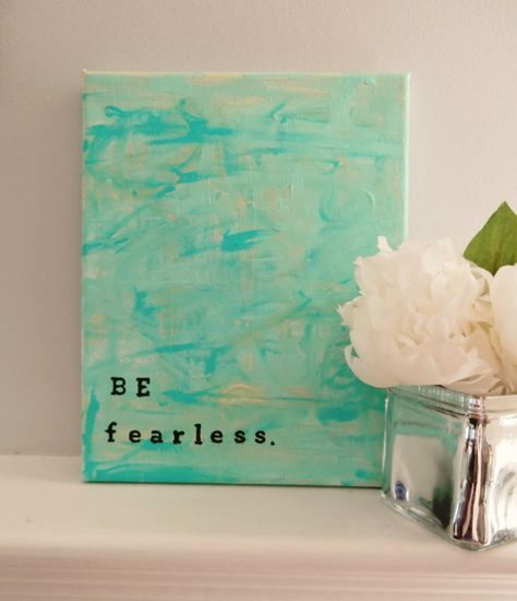 Be Fearless Handpainted Quote Canvas by CraftyChicMomma on Etsy