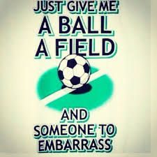 Image Result For Football Funny Quotes Soccer Quotes Golf Quotes Soccer Motivation