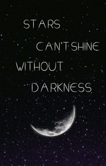 Image Result For Stars Cant Shine Without Darkness Stars
