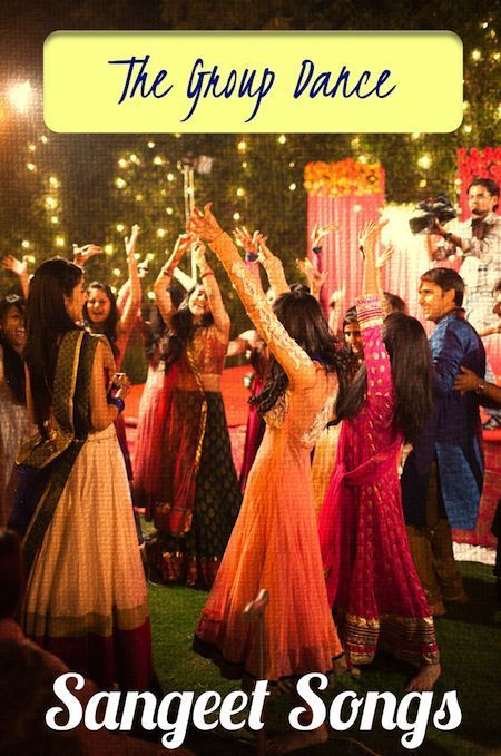 Sangeet Songs The Group Dance Thedelhibride Indian Weddings Blog Indian Wedding Songs Indian Wedding Inspiration Ladies Sangeet