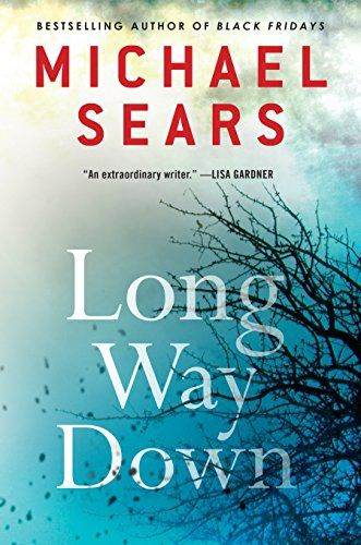 Long Way Down (A Jason Stafford Novel) by Michael Sears