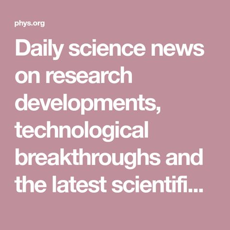 Phys.org - News and Articles on Science and Technology